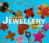 The art and craft of jewellery / Janet Fitch ; photography by Kevin Summers