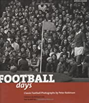 Football Days: Classic Football Photographs…