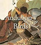 The birds of America : the Bien chromolithographic edition / John James Audubon