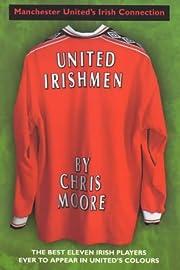 United Irishmen: Manchester United's Irish…