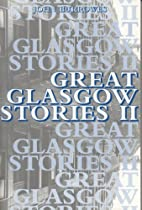 Great Glasgow Stories (v. 2) by John…