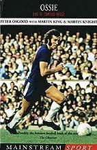 Ossie: King of Stamford Bridge (Mainstream…