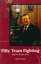 Fifty Years Fighting: Another Step In Time…