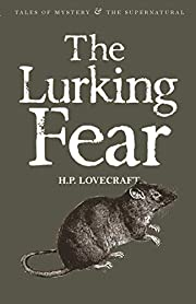 The Lurking Fear: Collected Short Stories…