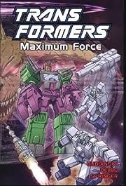 Transformers, Vol. 8: Maximum Force af Bob…