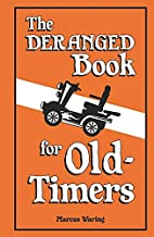 The Deranged Book for Old Timers by Marcus…