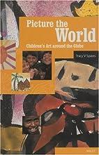 Picture the World: Children's Art around the…