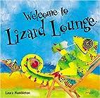 Welcome to Lizard Lounge by Laura Hambleton