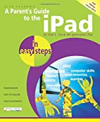 A Parent's Guide to the iPad in easy steps:…