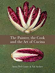 The Painter, the Cook, and the Art of Cucina…