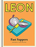 Little Leon: Fast Suppers: Naturally fast…