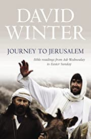 Journey to Jerusalem: Bible Readings from…