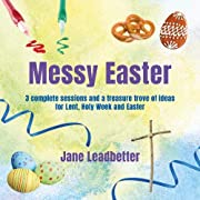 Messy Easter: 3 Complete Sessions and a…