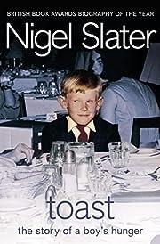 Toast: The Story of a Boy's Hunger af Nigel…