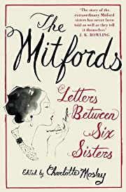 Mitfords, The: Letters Between Six Sisters…