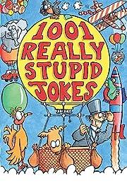 1001 Really Stupid Jokes (Joke Book) af Mike…