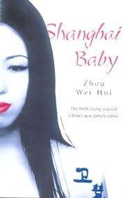 Shanghai Baby : A Novel por Wei Hui