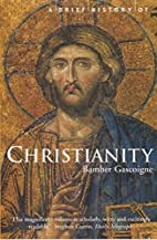 A Brief History of Christianity (Brief…