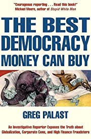 The best democracy money can buy : an…