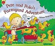 Pete and Polo's Farmyard Adventure (Pete &…