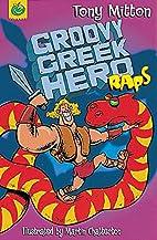 Groovy Greek Hero Raps (Rap Rhymes) by Tony…