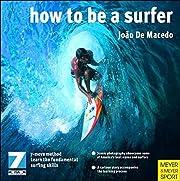 How to Be a Surfer av Joao De Macedo