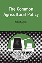 The Common Agricultural Policy by Robert…