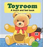 Toyroom (DK Touch & Feel) by Peter Adby