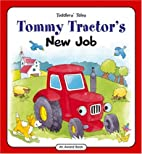 Tommy Tractor's New Job (Toddlers Tales) by…
