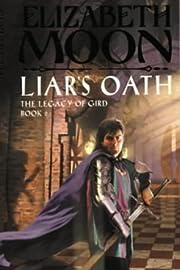 Liar's Oath de Elizabeth Moon