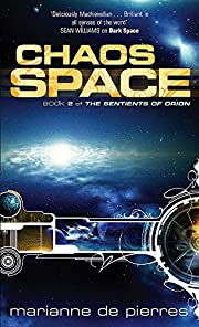 Chaos Space: The Sentients of Orion Book 2…