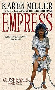 Empress: Godspeaker: Book One de Karen…