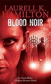 Blood Noir af Laurell K. Hamilton