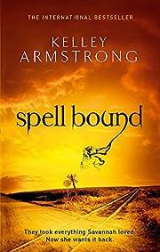 Spell Bound. Kelley Armstrong av Kelley…