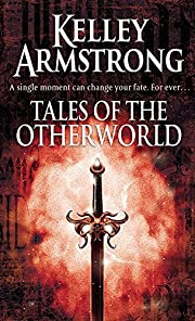 Tales Of The Otherworld: Book 2 of the Tales…