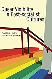 Queer visibility in post-socialist cultures…