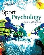 Sport Psychology: A Student's Handbook…