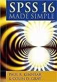 SPSS 16 made simple / Paul R. Kinnear, Colin D. Gray