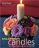 Paula Pryke's candles / Paula Pryke ; photography by James Merrell