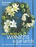 Paula Pryke's wreaths & garlands / Paula Pryke ; photography by James Merrell
