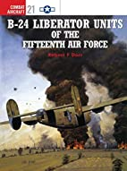 B-24 Liberator Units of the Fifteenth Air…