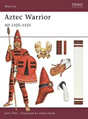 Aztec warrior : AD 1325 - 1521 av John Pohl