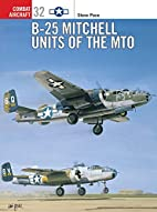B-25 Mitchell Units of the MTO by Steve Pace
