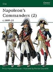 Napoleon's Commanders (2): c.1809-15…