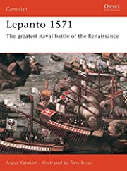 Lepanto 1571: The Greatest Naval Battle of…