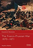 The Franco-Prussian War, 1870-1871 / Stephen Badsey