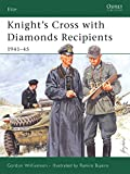 Knight's Cross with Diamonds recipients, 1941-45 / Gordon Williamson ; illustrated by Ramiro Bujeiro