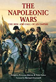 The Napoleonic Wars: The rise and fall of an…