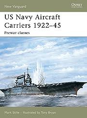 US Navy Aircraft Carriers 1922–45: Prewar…
