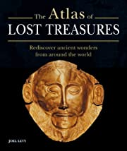 The Atlas of Lost Treasures: Rediscover…